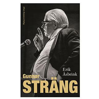 Omslag till boken Gunnar Sträng av Erik Åsbrink, Bonniers förlag