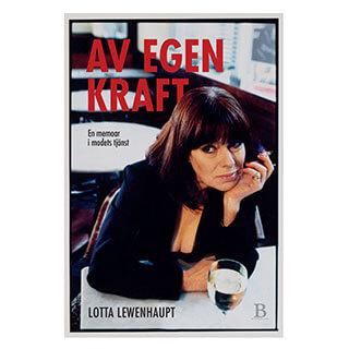 Omslag till boken Av egen kraft (Lotta Lewenhaupt, Bladh by Bladh)