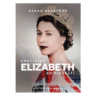 Omslag till boken Drottning Elizabeth: En biografi (Sarah Bradford, Historiska Media)