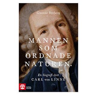 Omslag till boken Mannen som ordnade naturen: En biografi över Carl von Linné (Gunnar Broberg, Natur & Kultur)