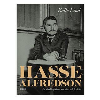 Omslag till boken Hasse Alfredson: En sån där farbror som ritar och berättar (Kalle Lind, Forum)